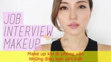 Make up khi đi phỏng vấn – Những điều bạn cần biết